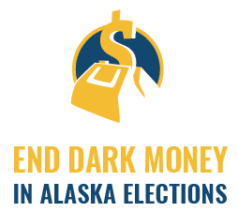 End Dark Money in Alaska Elections